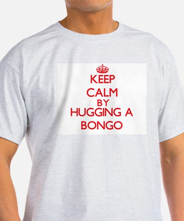 Keep calm by hugging a Bongo T-Shirt