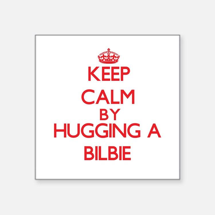 Keep calm by hugging a Bilbie Sticker