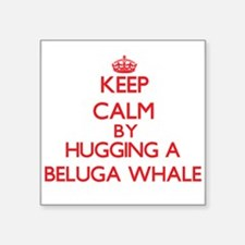 Keep calm by hugging a Beluga Whale Sticker