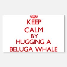 Keep calm by hugging a Beluga Whale Decal