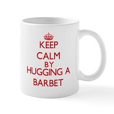 Keep calm by hugging a Barbet Mugs