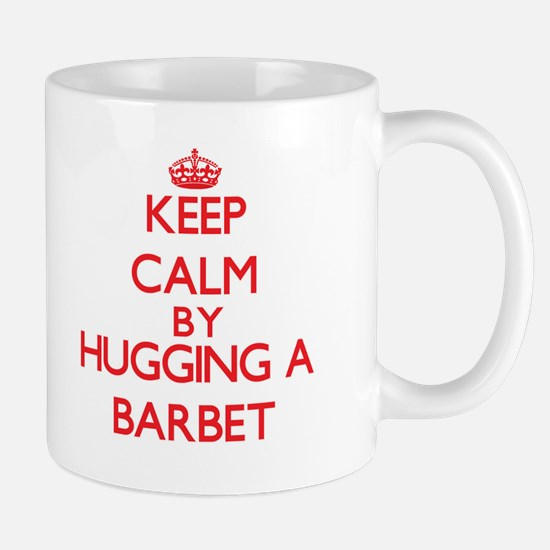 Keep calm by hugging a Barbet Mugs