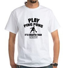 ping pong is my therapy Shirt