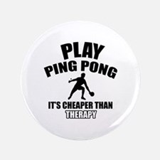 "ping pong is my therapy 3.5"" Button"