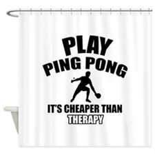 ping pong is my therapy Shower Curtain