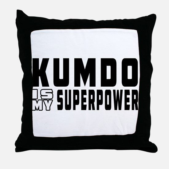 Kumdo Is My Superpower Throw Pillow