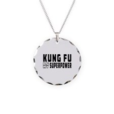 Kung Fu Is My Superpower Necklace
