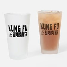 Kung Fu Is My Superpower Drinking Glass
