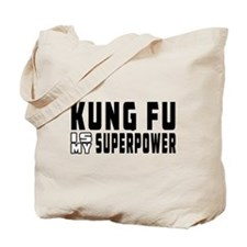 Kung Fu Is My Superpower Tote Bag