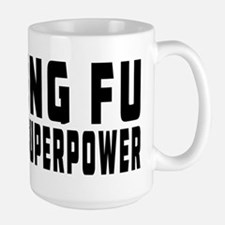 Kung Fu Is My Superpower Large Mug