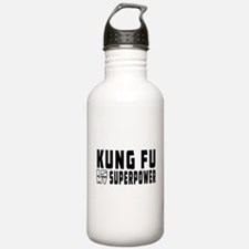 Kung Fu Is My Superpower Water Bottle