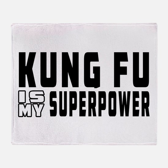 Kung Fu Is My Superpower Throw Blanket