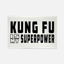 Kung Fu Is My Superpower Rectangle Magnet