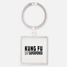 Kung Fu Is My Superpower Square Keychain