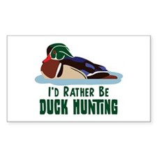 ID RATHER BE DUCK HUNTING Decal