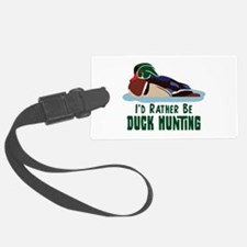 ID RATHER BE DUCK HUNTING Luggage Tag