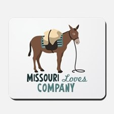 MISSOURI Loves COMPANY Mousepad