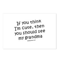 If you think I'm cute, see my grandma Postcards (P