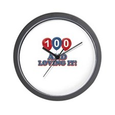 100 and loving it Wall Clock