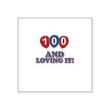 "100 and loving it Square Sticker 3"" x 3"""