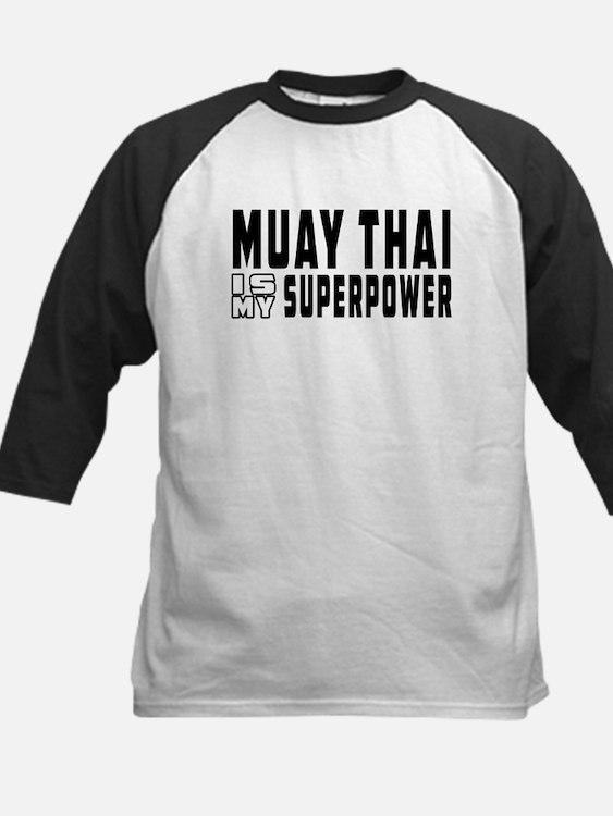 Muay Thai Is My Superpower Kids Baseball Jersey
