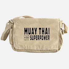 Muay Thai Is My Superpower Messenger Bag