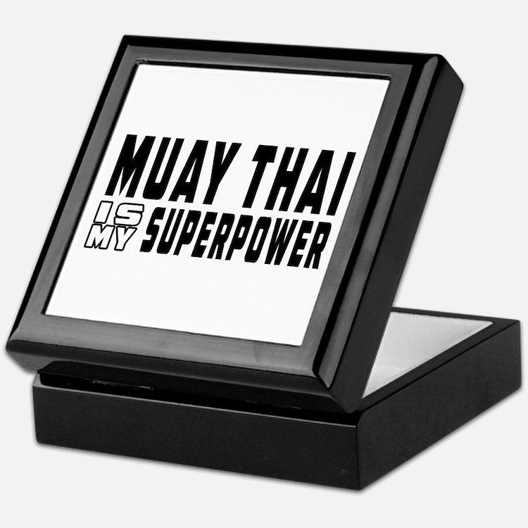 Muay Thai Is My Superpower Keepsake Box