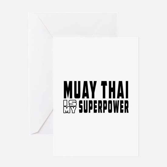 Muay Thai Is My Superpower Greeting Card
