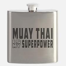 Muay Thai Is My Superpower Flask
