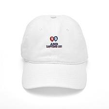 99 and loving it Baseball Cap