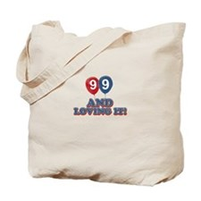 99 and loving it Tote Bag