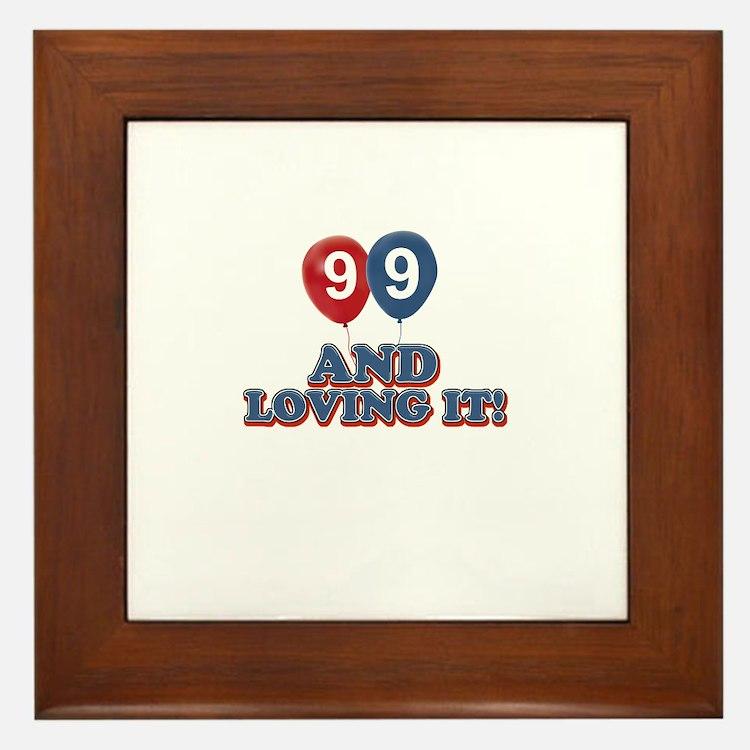99 and loving it Framed Tile