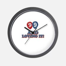 99 and loving it Wall Clock