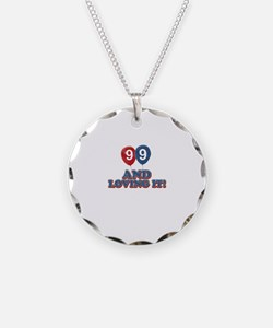 99 and loving it Necklace