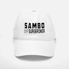 Sambo Is My Superpower Baseball Baseball Cap