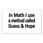 In Math I use a method called Guess Hope Sticker