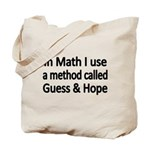 In Math I use a method called Guess Hope Tote Bag