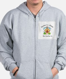 Home is where the teacher is Zip Hoodie
