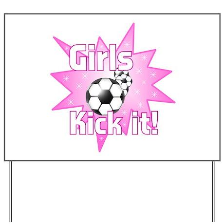 Girls Kick It Yard Sign