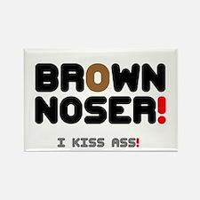 BROWN NOSER! - I KISS ASS! Magnets