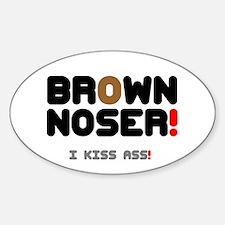 BROWN NOSER! - I KISS ASS! Decal