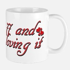 77 and loving it Mug
