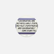Conservatives are not stupid Mini Button (10 pack)