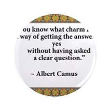"what charm is quote Camus.jpg 3.5"" Button"