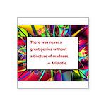 genius and madness aristotle.jpg Square Sticker 3