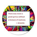 genius and madness aristotle.jpg Round Car Magnet