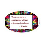 genius and madness aristotle.jpg Oval Car Magnet