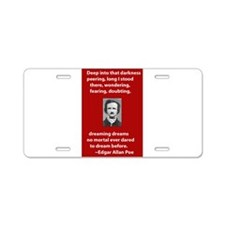 Edgar-Allan-Poe-Quote 2 copy.jpg Aluminum License