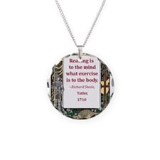 reading is to the mind.jpg Necklace