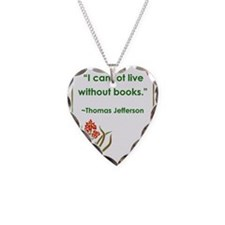 I cannot live without books.jpg Necklace